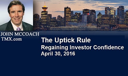 April 30, 2016 :  - The Uptick Rule