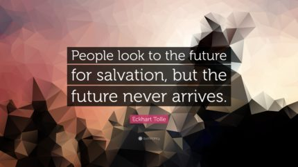 140183-eckhart-tolle-quote-people-look-to-the-future-for-salvation-but