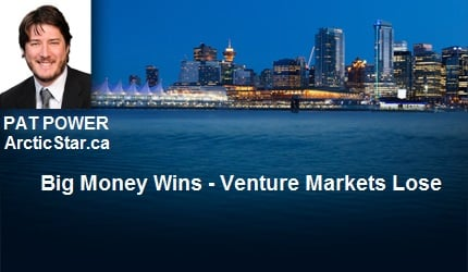 March 4, 2017 : Pat Power - Big Money Wins - Venture Markets Lose
