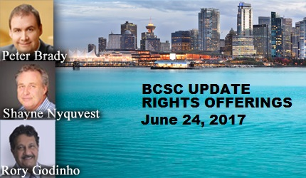 June 24, 2017 : BCSC Update and Rights Offerings