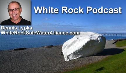 August 3, 2017 : Dennis Lypka - Too Much Official Silence on White Rock Water Concerns?